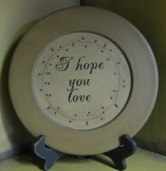 I Hope You Love Plate